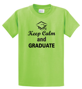 Keep Calm and Graduate T-shirt by Code Four Athletics