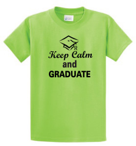 Keep Calm and Graduate tshirt- lime