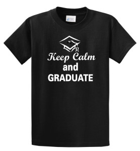 Keep Calm and Graduate tee